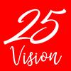 25 Vision